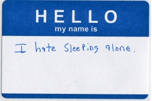 i hate sleeping alone